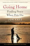 Going Home: Finding Peace When Pets Die (0345502701) by Katz, Jon