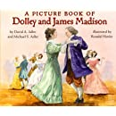 A Picture Book of Dolley and James Madison (Picture Book Biography)