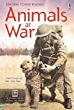 img - for Animals at War: In Association with the Imperial War Museum (Young Reading (Series 3)) by Isabel George Rob Lloyd Jones (2006-08-01) book / textbook / text book