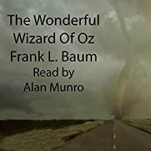 The Wonderful Wizard of Oz Audiobook by L. Frank Baum Narrated by Alan Munro
