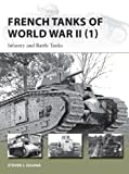 French Tanks of World War II (1): Infantry and Battle Tanks (New Vanguard)