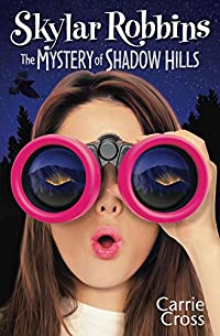 Skylar Robbins: The Mystery Of Shadow Hills by Carrie Cross ebook deal