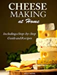 Cheese Making at Home - Including a S...