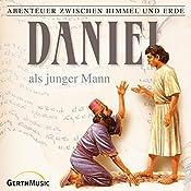 Daniel als junger Mann (Abenteuer zwischen Himmel und Erde 18) | Hanno Herzler