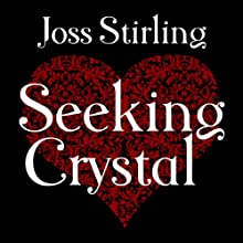 Seeking Crystal: Benedict Brothers Trilogy, Book 3 (       UNABRIDGED) by Joss Stirling Narrated by Lucy Price-Lewis