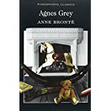 Agnes Grey (Wordsworth Classics)by Anne Bront�