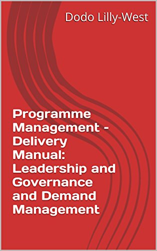 Programme Management - Delivery Manual: Leadership and Governance and Demand Management