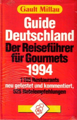 Gault Millau. Guide Deutschland. Der Reiseführer