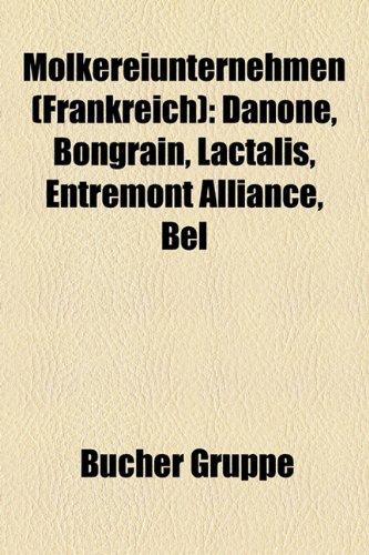 molkereiunternehmen-frankreich-danone-bongrain-lactalis-entremont-alliance-bel