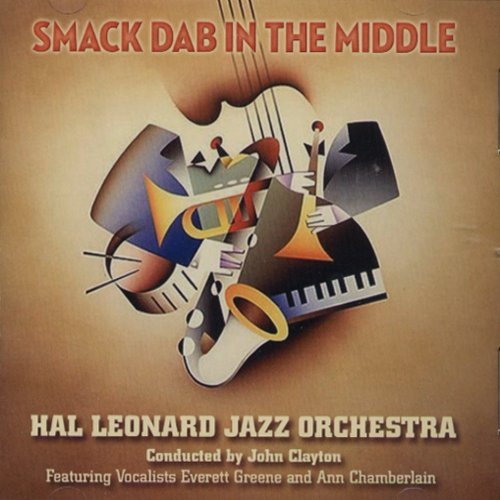 smack-dab-in-the-middle-recorded-by-the-hal-leonard-jazz-orchestra-and-conducted-by-john-clayton