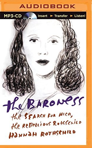 The Baroness: The Search for Nica, the Rebellious Rothschild by Hannah Rothschild (2014-06-03)