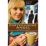 Coffeehouse Angel ~ Suzanne Selfors