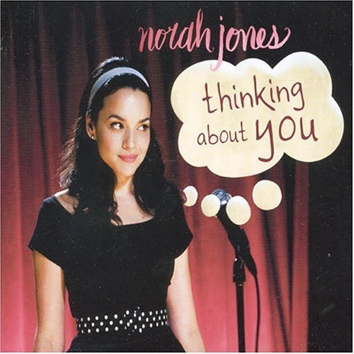 Norah Jones - Thinking About You - Zortam Music