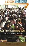 Maid to Order in Hong Kong: Stories o...