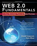 img - for Web 2.0 Fundamentals: With AJAX, Development Tools, And Mobile Platforms 1st edition by Campesato, Oswald, Nilson, Kevin (2010) Paperback book / textbook / text book