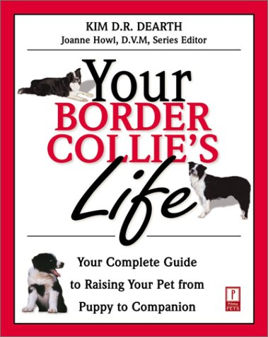 Your Border Collies Life : Your Complete Guide To Raising Your Pet From Puppy To Companion front-129171