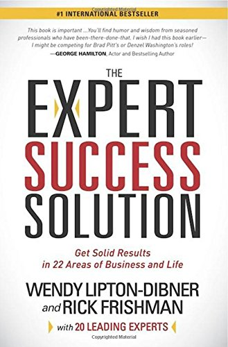 The Expert Success Solution: Get Solid Results in 22 Areas of Business and Life