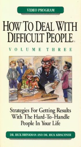How to Deal With Difficult People: Vol. 3