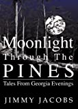 Moonlight Through The Pines: Tales From Georgia Evenings