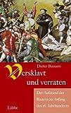 Versklavt und verraten - Der Aufstand der Bauern zu Anfang des 16 - Jahrhunderts - Dieter Breuers