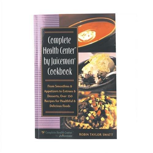 Juiceman Complete Heath Center Cookbook