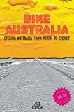img - for Bike Australia, Cycling Australia From Perth to Sydney book / textbook / text book