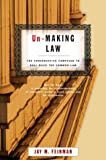 img - for Un-Making Law: The Conservative Campaign to Roll Back the Common Law book / textbook / text book