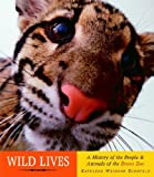 Wild Lives: A History of People & Animals of the Bronx Zoo (037580630X) by Zoehfeld, Kathleen Weidner