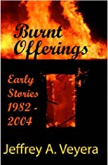 Burnt Offerings: Early Stories, 1982-2004