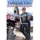 Never Retreat, Never Explain, Never Apologize: My Life, My Politicsby Deborah Grey