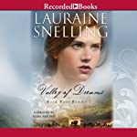 Valley of Dreams: Wild West Wind (       UNABRIDGED) by Lauraine Snelling Narrated by Stina Nielsen