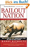 Bailout Nation: How Greed and Easy Mo...