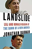 img - for Landslide: LBJ and Ronald Reagan at the Dawn of a New America book / textbook / text book