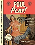 img - for Foul Play!: The Art and Artists of the Notorious 1950s E.C. Comics! book / textbook / text book
