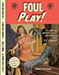 Foul Play!: The Art and Artists of th...