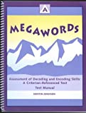 img - for Megawords: Assessment of Decoding and Encoding Skills, A Criterion-referenced Test, Test Manual (Edu book / textbook / text book