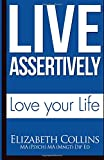 Live Assertively Love Your Life