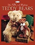 The ABCs of Making Teddy Bears (1564773329) by Mead, Linda