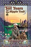Ten Years on the Hippie Trail: My Decade of Overland Travel in the 70s