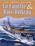 Les porte-avions La Fayette et Bois-B...