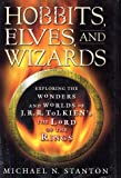 Hobbits, Elves, and Wizards: Exploring the Wonders and Worlds of J.R.R. Tolkien's Lord of the Rings