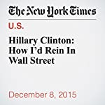 Hillary Clinton: How I'd Rein In Wall Street | Hillary Clinton