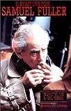 echange, troc Samuel Fuller, Jean Narboni, Noël Simsolo - Il était une fois-- Samuel Fuller
