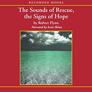 The Sounds of Rescue, the Signs of Hope | [Robert Flynn]