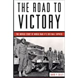 The Road to Victory: The Untold Story of World War Ii's Red Ball Express ~ David Colley