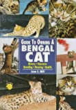 img - for The Guide to Owning a Bengal Cat: History, Character, Breeding, Showing, Health book / textbook / text book