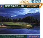 Best Places to Golf Northwest: Britis...