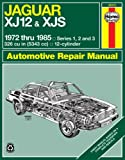 Jaguar XJ12 & XJS 1972 thru 1985: Series 1, 2 and 3 (Haynes Manuals)