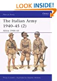 The Italian Army 1940-45: Africa 1940-43 v.2: Africa 1940-43 Vol 2 (Men-at-arms)