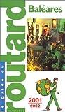 echange, troc Guide du Routard - Baléares, 2001-2002